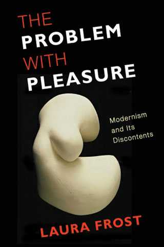 the_problem_with_pleasure_by_laura_frost